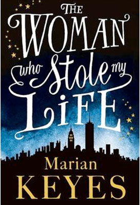 The Women who stole my life by Marian Keyes