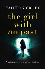 The Girl with No Past by Kathryn Croft